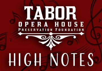 Tabor Opera House - High Notes